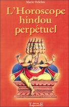 Couverture du livre « L'horoscope hindou perpétuel » de Marie Delclos aux éditions Trajectoire