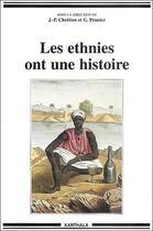 Couverture du livre « Les ethnies ont une histoire » de Chretien/Collectif aux éditions Karthala