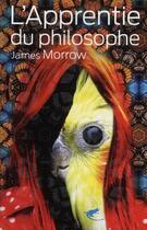 Couverture du livre « L'apprenti du philosophe » de James Morrow aux éditions Au Diable Vauvert