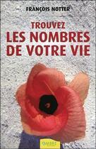 Couverture du livre « Trouvez les nombres de votre vie » de Francois Notter aux éditions Ambre