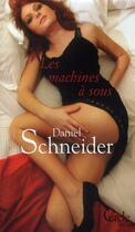 Couverture du livre « Les machines à sous » de Daniel Schneider aux éditions Le Cercle