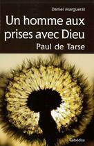 Couverture du livre « Un homme aux prises avec Dieu » de Daniel Marguerat aux éditions Cabedita