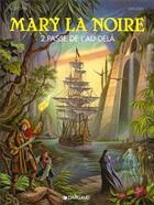 Couverture du livre « Mary la noire t.2 ; la passe de l'au-delà » de Rodolphe et Florence Magnin aux éditions Dargaud