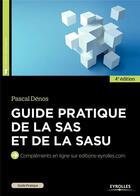 Couverture du livre « Guide pratique de la SAS et de la SASU (4e édition) » de Pascal Denos aux éditions Eyrolles