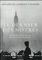 Couverture du livre « Le dernier des nôtres » de Adelaide De Clermont-Tonnerre aux éditions Grasset Et Fasquelle