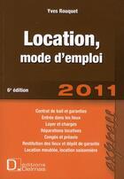 Couverture du livre « Location, mode d'emploi (édition 2011) » de Yves Rouquet aux éditions Delmas