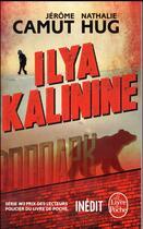 Couverture du livre « Ilya Kalinine » de Jerome Camut et Nathalie Hug aux éditions Lgf