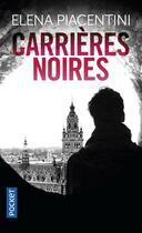Couverture du livre « Carrières noires » de Elena Piacentini aux éditions Pocket