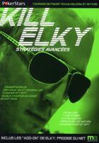 Couverture du livre « Kill Elky ; poker stratégies avancées » de Nelson-L+Streib-T+Le aux éditions Micro Application
