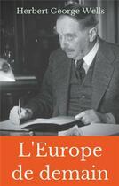 Couverture du livre « L'Europe de demain » de Herbert George Wells aux éditions Books On Demand
