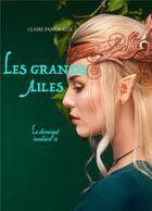 Couverture du livre « La chronique insulaire t.2 ; les grands ailés » de Claire Panier-Alix aux éditions Books On Demand