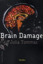 Couverture du livre « Brain damage » de Julia Tommas aux éditions Timee