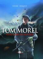 Couverture du livre « Tom Morel » de Pierre-Emmanuel Dequest et Jean-Francois Vivier aux éditions Artege