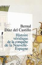 Couverture du livre « Histoire véridique de la conquête de la Nouvelle-Espagne » de Bernal Diaz Del Castillo aux éditions La Decouverte