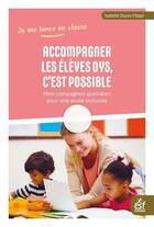 Couverture du livre « Accompagner les élèves dys, c'est possible ; mon compagnon quotidien pour une école inclusive » de Isabelle Ducos-Filippi aux éditions Esf