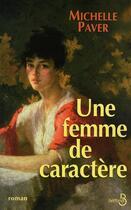 Couverture du livre « Une femme de caractère » de Michelle Paver aux éditions Belfond