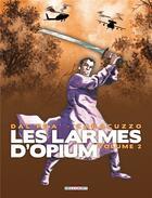 Couverture du livre « Les larmes d'opium t.2 » de Giancarlo Caracuzzo et Roberto Dal Pra' aux éditions Delcourt