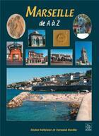 Couverture du livre « Marseille de A à Z » de Michel Metenier et Fernand Revilla aux éditions Editions Sutton
