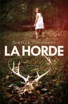 Couverture du livre « La horde » de Sibylle Grimbert aux éditions Anne Carriere
