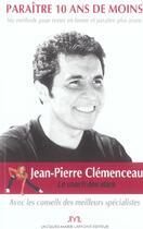 Couverture du livre « Paraitre 10 Ans De Moins » de Jean-Pierre Clemenceau aux éditions Jm Laffont - Lpm