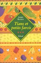 Couverture du livre « Tians et petits farcis voyages gourmands » de Andree Maureau aux éditions Edisud