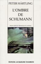 Couverture du livre « L'Ombre De Schumann » de Peter Hartling aux éditions Jacqueline Chambon