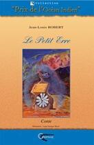 Couverture du livre « Le petit erre » de Jean-Louis Robert aux éditions Orphie