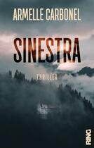 Couverture du livre « Sinestra » de Armelle Carbonnel aux éditions Ring