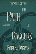 Couverture du livre « The wheel of time t.8 ; the path of daggers » de Robert Jordan aux éditions Orbit