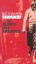 Couverture du livre « Temps des erreurs (le) » de Mohamed Choukri aux éditions Points
