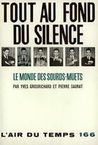 Couverture du livre « Tout Au Fond Silence » de Grosrichar aux éditions Gallimard