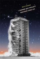 Couverture du livre « L'homme qui voulait rentrer chez lui » de Eric Pessan aux éditions Ecole Des Loisirs
