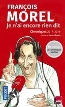 Couverture du livre « Je n'ai encore rien dit » de Francois Morel et Francois Boucq aux éditions Pocket