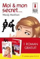 Couverture du livre « Moi & mon secret... ; aller simple pour Los Angeles » de Cathy Yardley et Wendy Markham aux éditions Harlequin