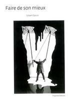 Couverture du livre « Faire de son mieux » de Marie Darrieussecq et Gilbert Garcin et Yves Gerbal aux éditions Filigranes
