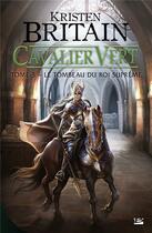 Couverture du livre « Cavalier vert T.3 ; le tombeau du roi suprême » de Kristen Britain aux éditions Bragelonne