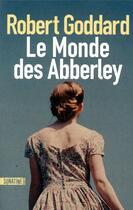 Couverture du livre « Le monde des Abberley » de Robert Goddard aux éditions Sonatine