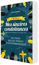 Couverture du livre « Mes sincères condoléances ; l'intégrale » de Guillaume Bailly aux éditions L'opportun