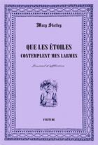 Couverture du livre « Que les étoiles contemplent mes larmes » de Mary Shelley aux éditions Finitude
