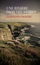 Couverture du livre « Une rivière dans les arbres » de Jacqueline O'Mahony aux éditions Les Escales