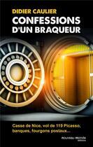 Couverture du livre « Confession d'un braqueur » de Didier Caulier aux éditions Nouveau Monde