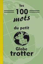 Couverture du livre « Les 100 mots du petit globe-trotter » de Michel Gurnaud aux éditions Saint Jude
