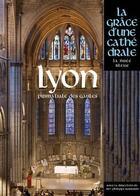 Couverture du livre « Lyon ; primatiale des Gaules » de Collectif aux éditions Place Des Victoires / La Nuee Bleue