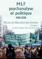 Couverture du livre « MLF-psychanalyse et politique t.2 ; 50 ans de libération des femmes » de Collectif aux éditions Des Femmes