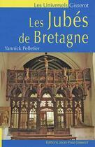 Couverture du livre « Les jubés de Bretagne » de Yannick Pelletier aux éditions Gisserot