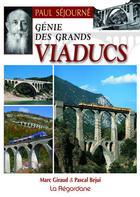 Couverture du livre « Paul Séjourné, génie des grands viaducs » de Pascal Bejui et Marc Giraud aux éditions La Regordane
