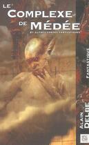 Couverture du livre « Complexe de medee » de Alain Delbe aux éditions Nestiveqnen