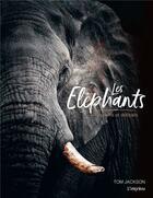 Couverture du livre « Les éléphants ; puissants et délicats » de Tom Jackson aux éditions L'imprevu