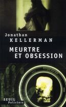 Couverture du livre « Meurtre et obsession » de Jonathan Kellerman aux éditions Seuil