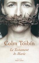 Couverture du livre « Le testament de Marie » de Colm Toibin aux éditions Robert Laffont